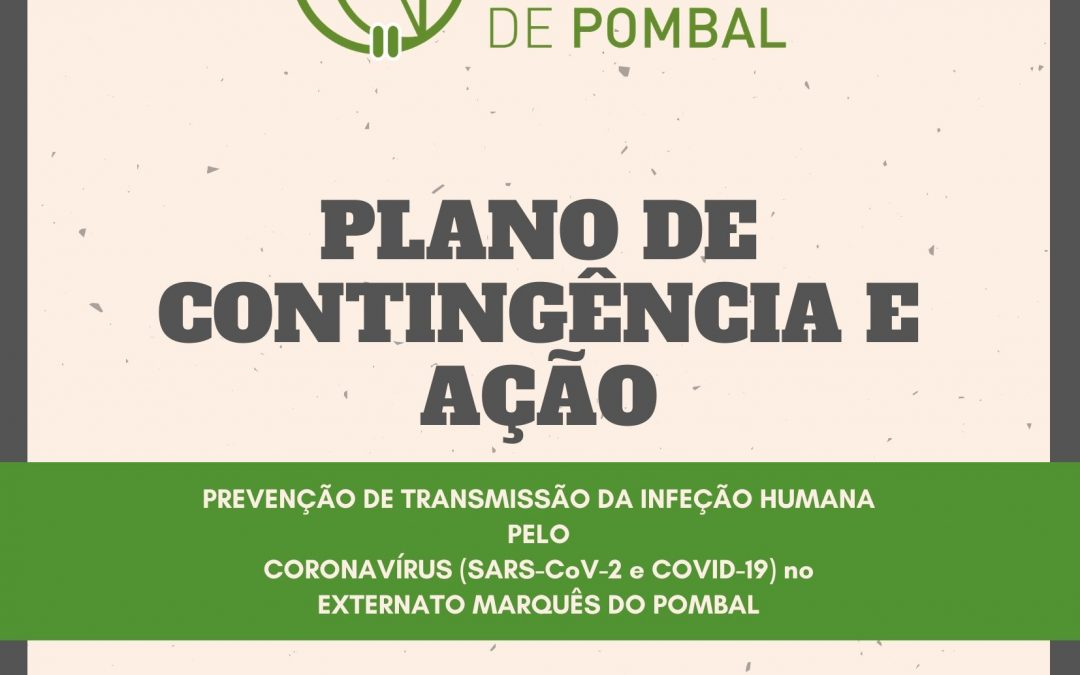 PLANO DE CONTINGÊNCIA E AÇÃO PARA PREVENÇÃO DE TRANSMISSÃO DA INFEÇÃO HUMANA PELO CORONAVÍRUS (SARS-CoV-2 e COVID-19) NO EXTERNATO MARQUÊS DE POMBAL