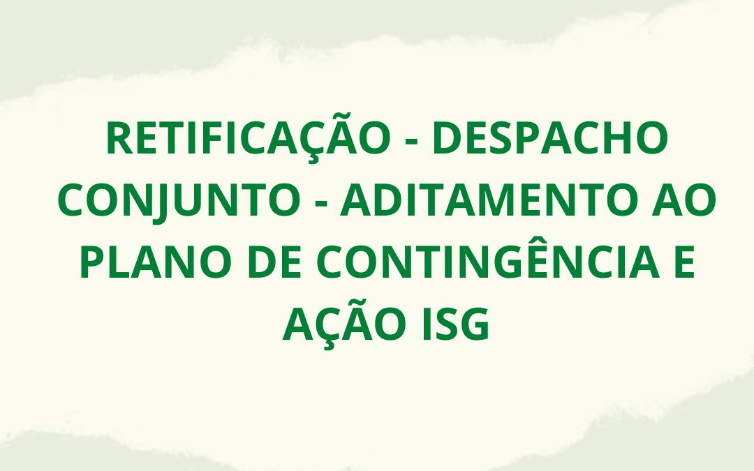 RETIFICAÇÃO – DESPACHO CONJUNTO – ADITAMENTO AO PLANO DE CONTINGÊNCIA E AÇÃO EMP